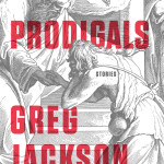New Day Tuesday: Prodigals by Greg Jackson