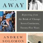 New Day Tuesday: Far and Away: Reporting from the Brink of Change by Andrew Solomon
