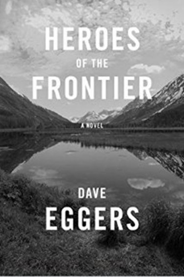 heros_of_the_frontier_book_cover_david_eggers_p_2016